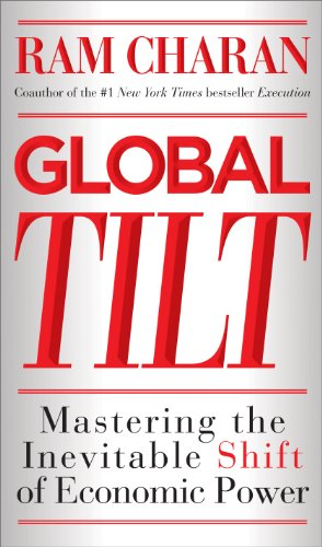 9781847941039: The Tilt: How to thrive during the inevitable shift of global economic power