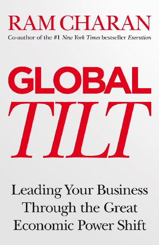 9781847941060: Global Tilt: Learning Your Business Through The Great Economic Power Shift