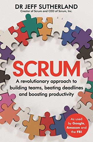 9781847941084: Scrum: A revolutionary approach to building teams, beating deadlines and boosting productivity