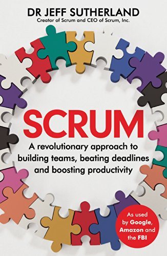 9781847941091: Scrum: A revolutionary approach to building teams, beating deadlines and boosting productivity