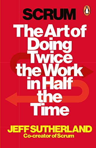 9781847941107: Scrum: The Art of Doing Twice the Work in Half the Time