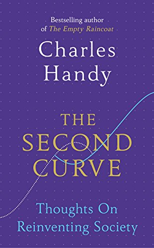 9781847941329: The Second Curve: Thoughts on Reinventing Society