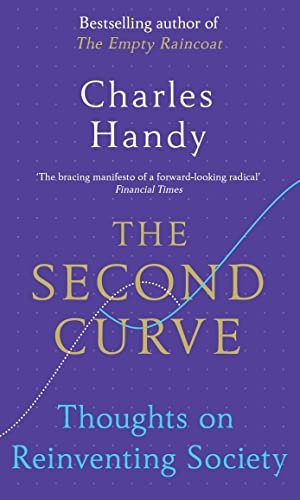 9781847941343: The Second Curve: Thoughts on Reinventing Society