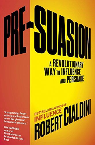 9781847941428: Pre-Suasion: A Revolutionary Way to Influence and Persuade