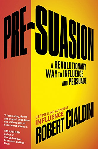 9781847941428: Pre-Suasion: A Revolutionary Way to Influence and Persuade