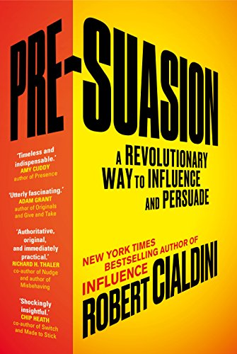 9781847941435: Pre-Suasion: A Revolutionary Way to Influence and Persuade