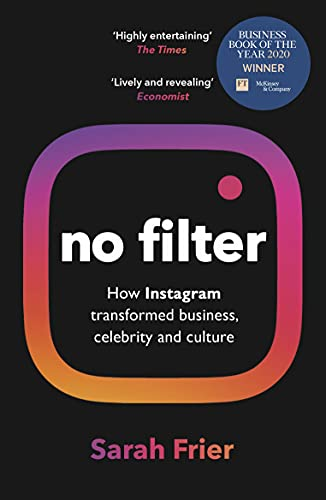 9781847942548: No Filter: The Inside Story of Instagram – Winner of the FT Business Book of the Year Award