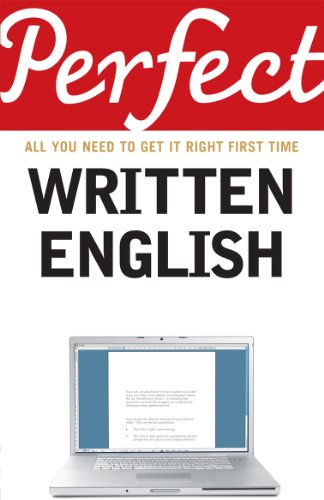 Perfect Written English: All You Need to Get It Right First Time (Perfect series): Chris West