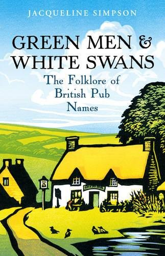 9781847945150: Green Men & White Swans: The Folklore of British Pub Names