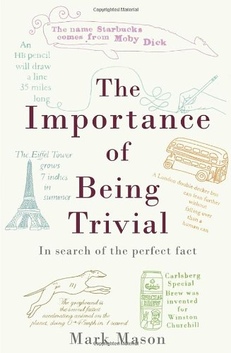 9781847945174: The Importance of Being Trivial: In Search of the Perfect Fact