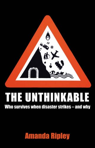 9781847945273: The Unthinkable: Who Survives When Disaster Strikes - and Why