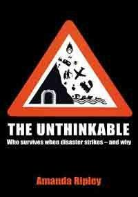 9781847945280: The Unthinkable: Who Survives When Disaster Strikes - and Why
