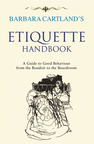 9781847945341: Barbara Cartland's Etiquette Handbook: A Guide to Good Behaviour from the Boudoir to the Boardroom