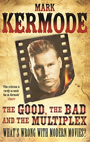 9781847946034: The Good, The Bad And The Multiplex