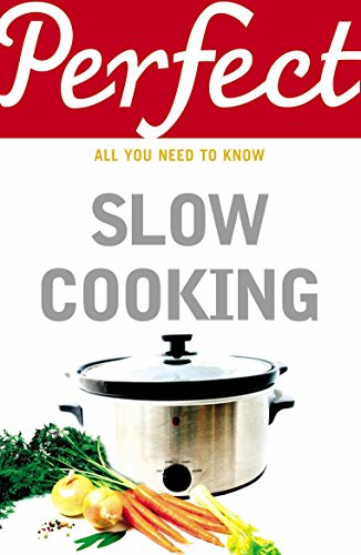 Perfect Slow Cooking: Brown, Elizabeth