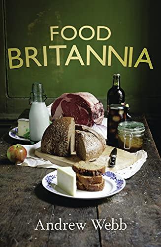 Food Britannia: Webb, Andrew