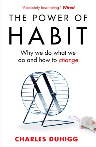 The Power of Habit: Why We Do: Duhigg, Charles