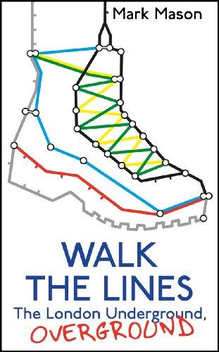 9781847946539: Walk the Lines: The London Underground, Overground