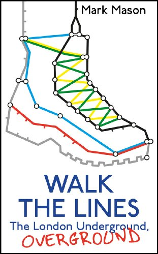 9781847946539: Walk the Lines: The London Underground, Overground