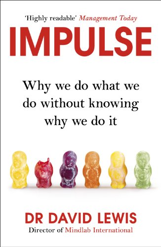 9781847946867: Impulse: Why We Do What We Do Without Knowing Why We Do It