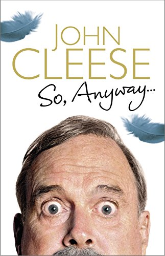 So, Anyway.:The Autobiography (UNCOMMON HARDBACK FIRST EDITION, FIRST PRINTING SIGNED BY JOHN CLE...