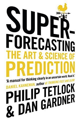 9781847947154: Superforecasting: The Art and Science of Prediction