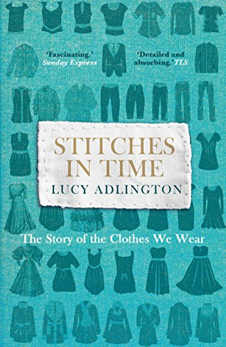 9781847947277: Stitches in Time: The Story of the Clothes We Wear