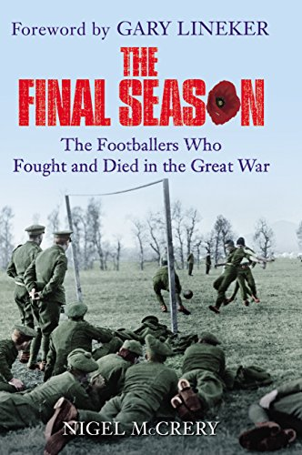 9781847947291: The Final Season: The Footballers Who Fought and Died in the Great War