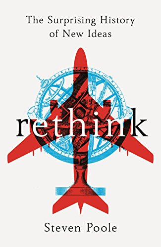 9781847947567: Rethink: The Surprising History of New Ideas