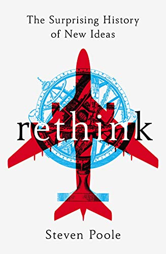 9781847947574: Rethink: The Surprising History of New Ideas