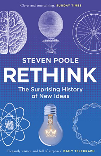 9781847947581: Rethink: The Surprising History of New Ideas