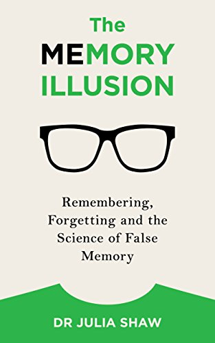 9781847947628: The Memory Illusion: Remembering, Forgetting, and the Science of False Memory