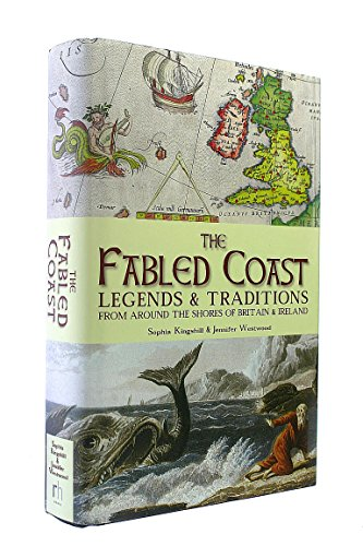 9781847947864: THE FABLED COAST - LEGENDS AND TRADITIONS FROM AROUND THE SHORES OF BRITAIN AND IRELAND