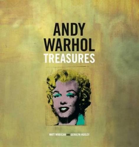 Andy Warhol Treasures: Huxley, Geralyn; Wrbican, Matt
