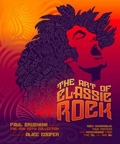 9781847960078: The Art of Classic Rock: Rock Memorabilia, Tour Posters and Merchandise from the 70s and 80s