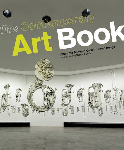 9781847960252: The Contemporary Art Book: The Essential Guide to 200 of the World's Most Widely Exhibited Artists. David Hodge, Charlotte Bonham-Carter