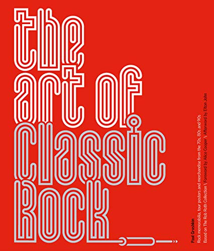 9781847960290: The Art of Classic Rock: Rock Memorabilia, Tour Posters and Merchandise from the 70s, 80s and 90s