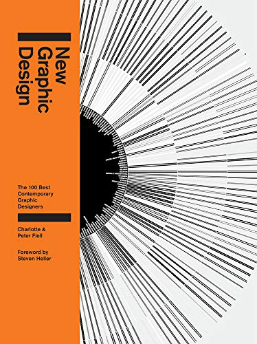 New Graphic Design: The 100 Best Contemporary Graphic Designers: Fiell, Charlotte; Fiell, Peter