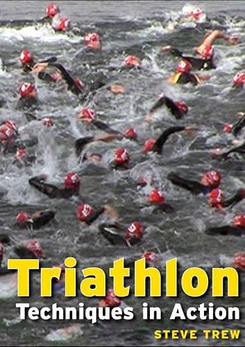 9781847970091: Triathlon: Techniques in Action
