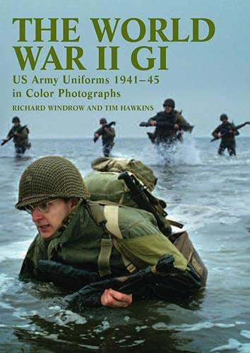 9781847970336: The World War II GI: US Army Uniforms 1941-45 in Colour Photographs