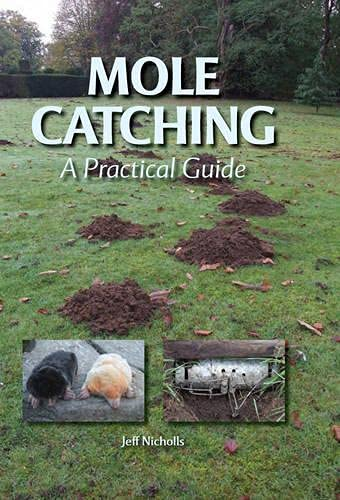 Mole Catching: A Practical Guide (Hardback): Jeff Nicholls