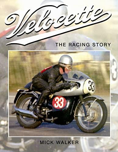 Velocette: The Racing Story (Crowood Motoclassics): Mick Walker