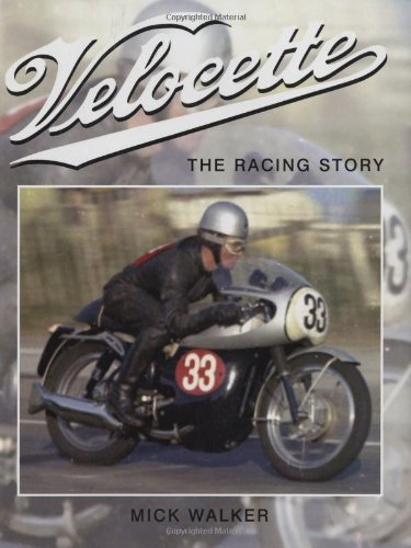 Velocette: The Racing Story: Walker, Mick