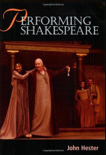 Performing Shakespeare: Hester, John