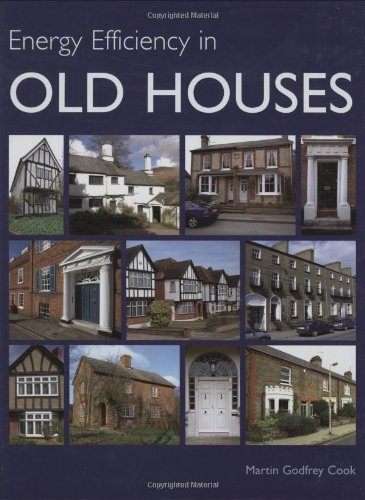 Energy Efficiency in Old Houses: Cook, Martin Godfrey