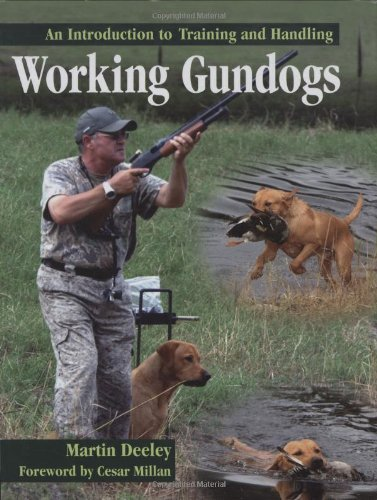 Working Gundogs: An Introduction to Training and Handling: Deeley, Martin