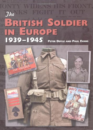 The British Soldier in Europe 1939-45: Doyle, Peter; Evans, Paul