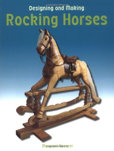 Designing and Making Rocking Horses: Spencer, Margaret