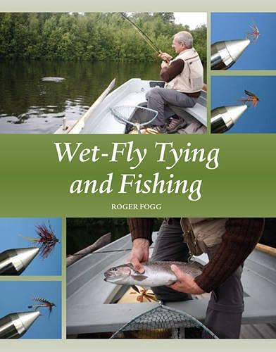 Wet-Fly Tying and Fishing: Fogg, Roger