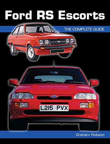 Ford RS Escorts: The Complete Guide (Crowood Autoclassics): Robson, Graham